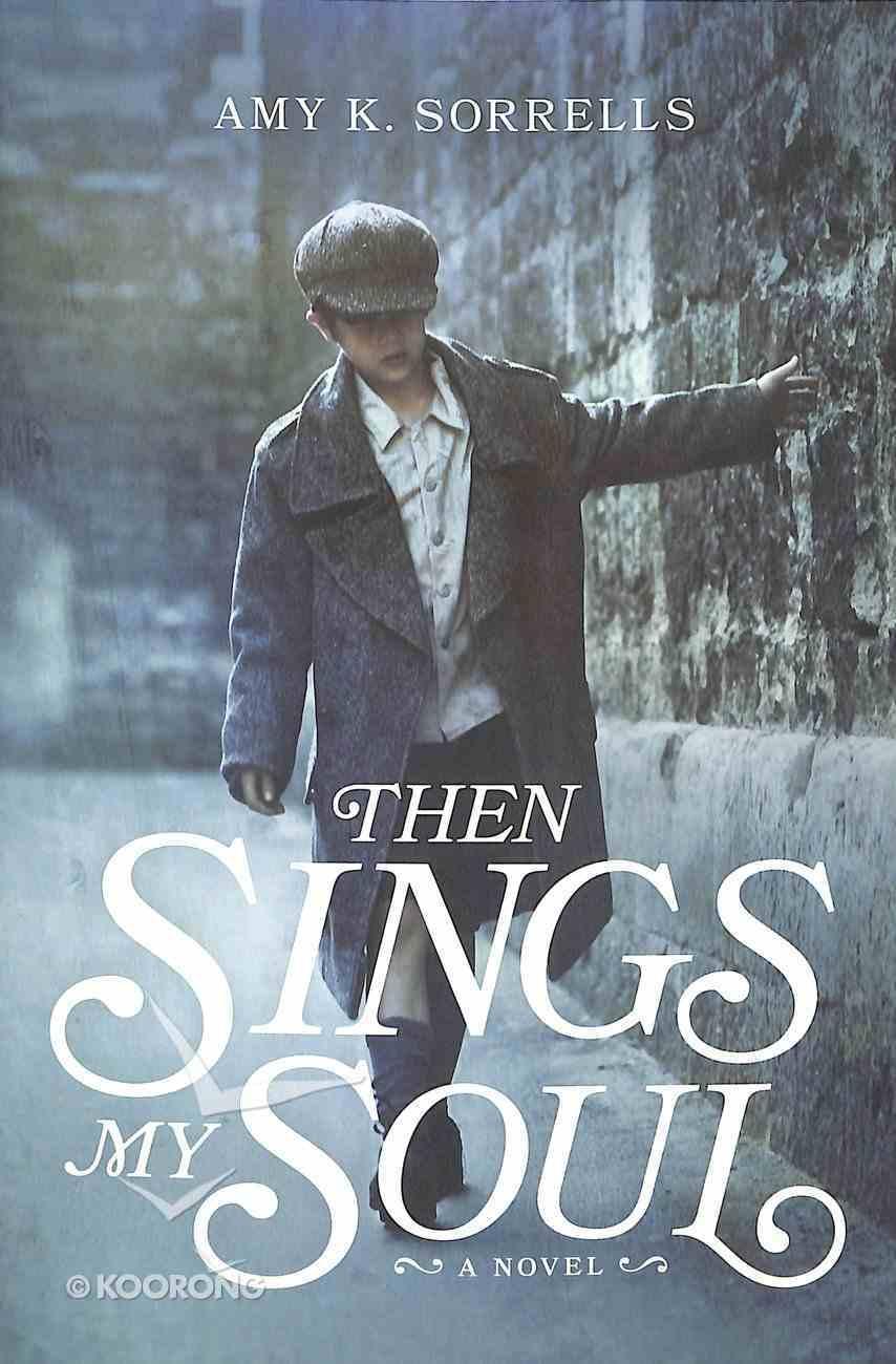 Then Sings My Soul Paperback