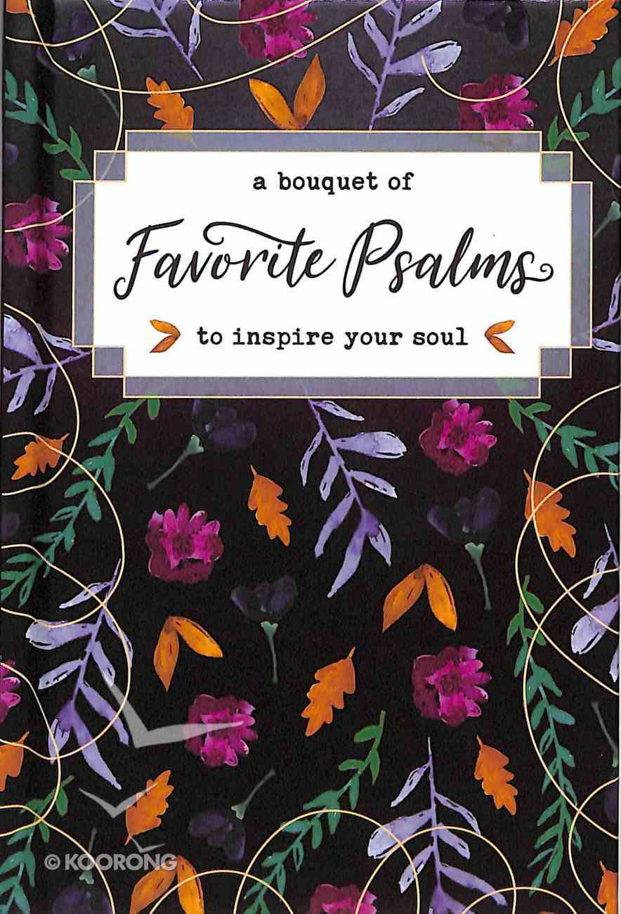 A Bouquet of Favorite Psalms to Inspire Your Soul (A Bouquet Of Collection) Hardback