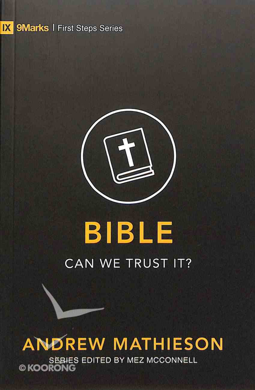 Bible: Can We Trust It? (9marks First Steps Series) Paperback