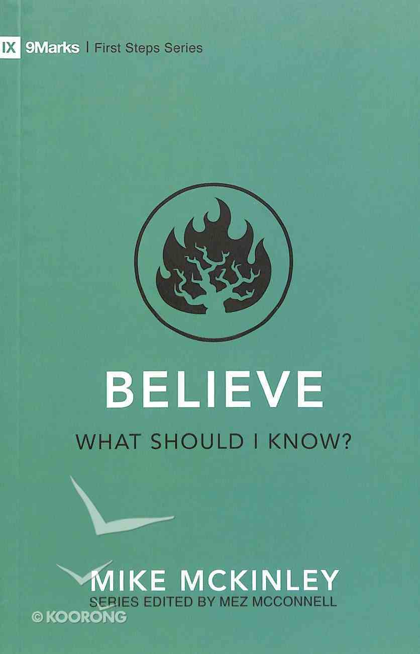 Believe: What Should I Know? (9marks First Steps Series) Paperback