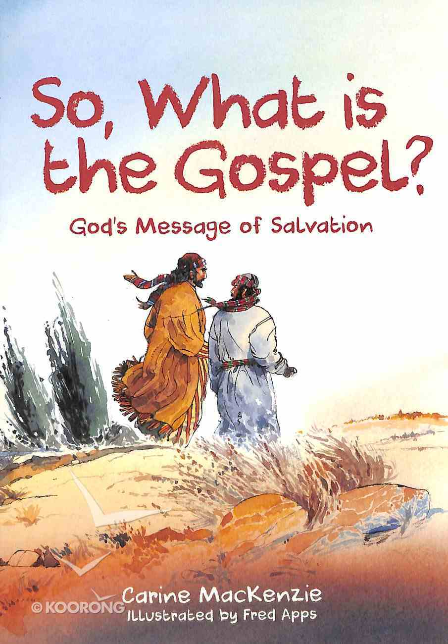 So, What is the Gospel?: God's Message of Salvation Paperback