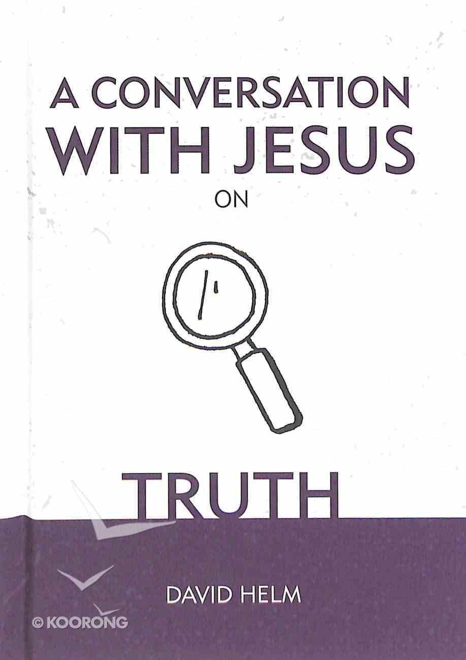A Conversation With Jesus... on Truth Hardback
