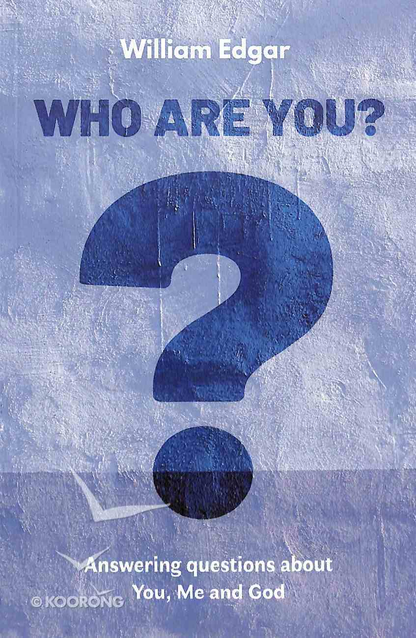 Who Are You?: Answering Questions About You, Me and God Paperback