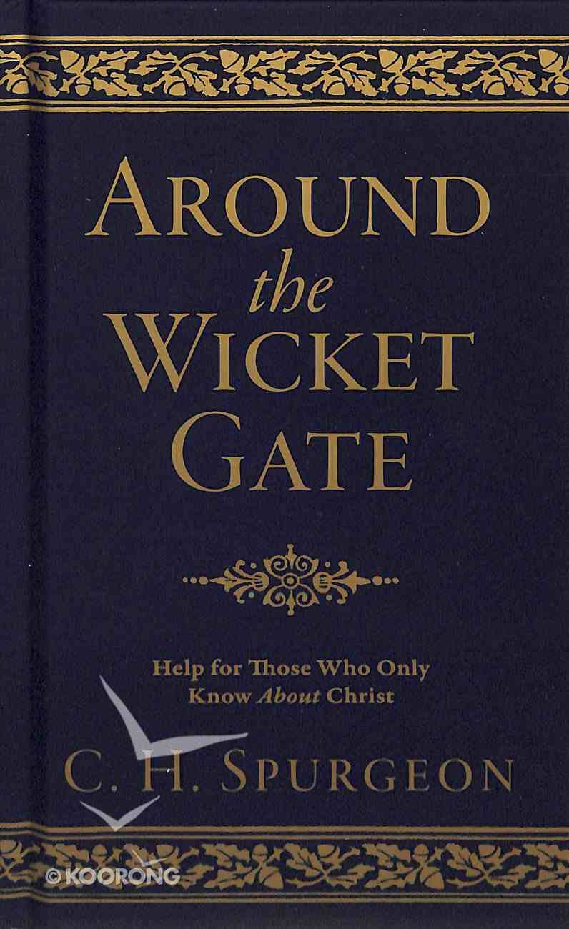 Around the Wicket Gate: Help For Those Who Only Know About Christ Hardback