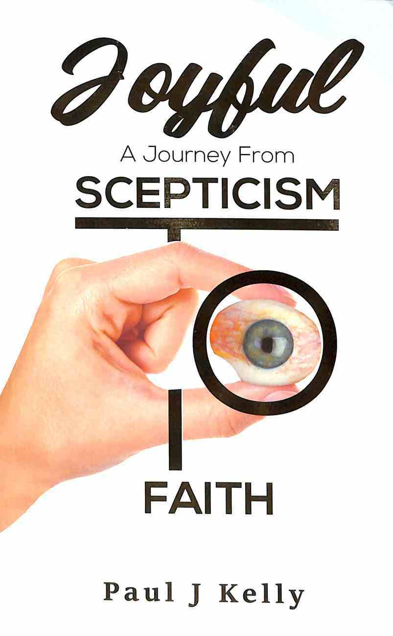 Joyful: A Journey From Scepticism to Faith Paperback