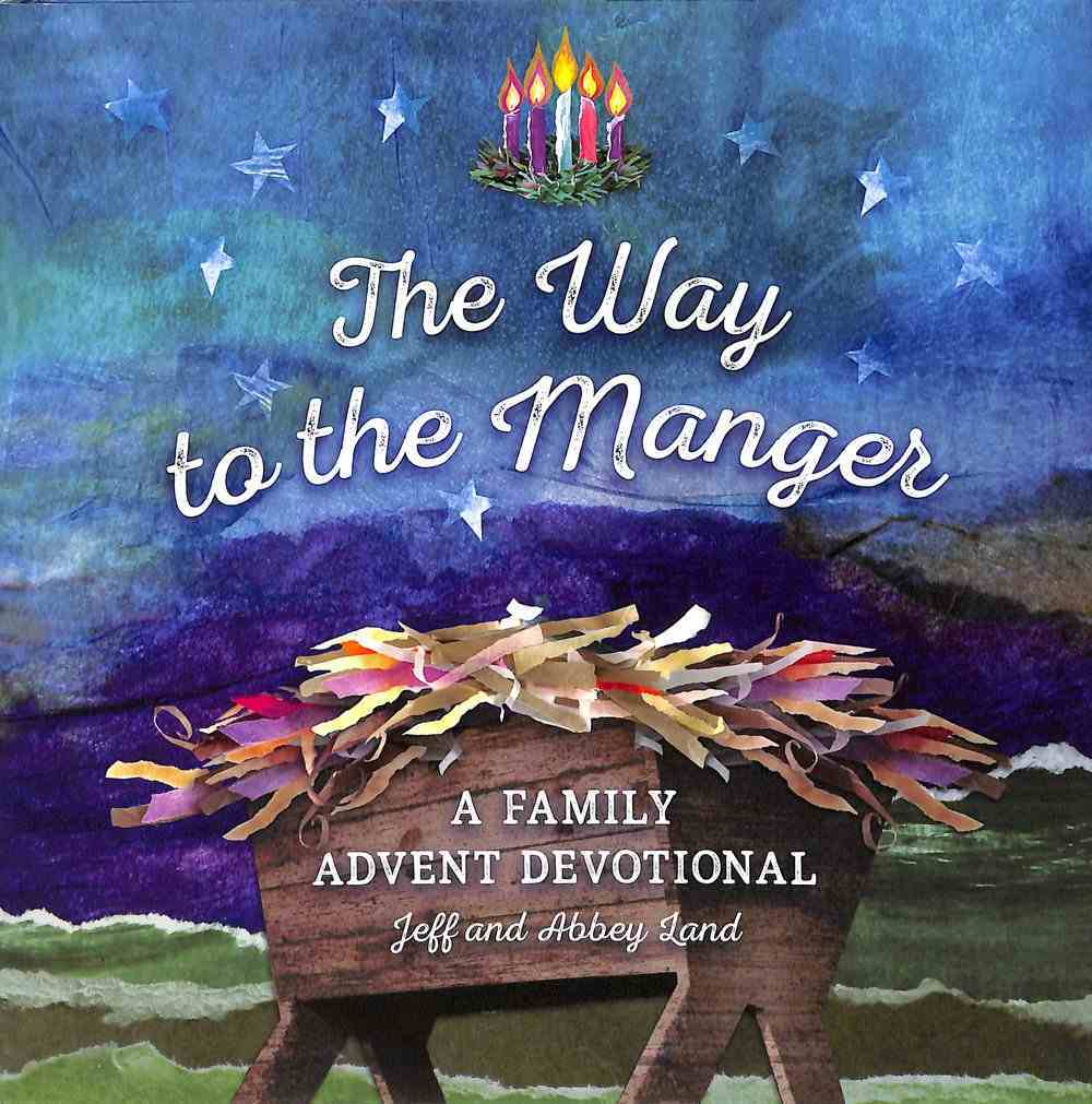 The Way to the Manger: A Family Advent Devotional Hardback