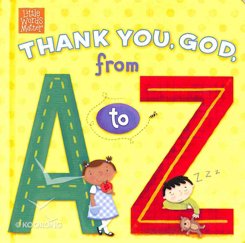 Thank You, God, From a to Z (Little Words Matter Series) Board Book