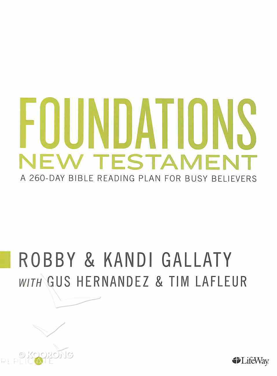 Foundations - New Testament: A 260-Day Bible Reading Plan For Busy Believers Paperback