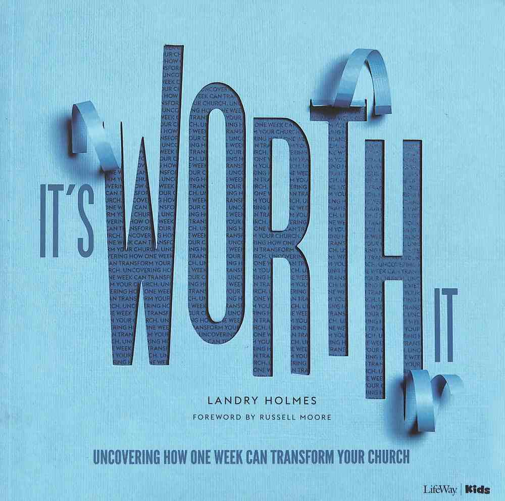It's Worth It: Uncovering How One Week Can Transform Your Church Paperback