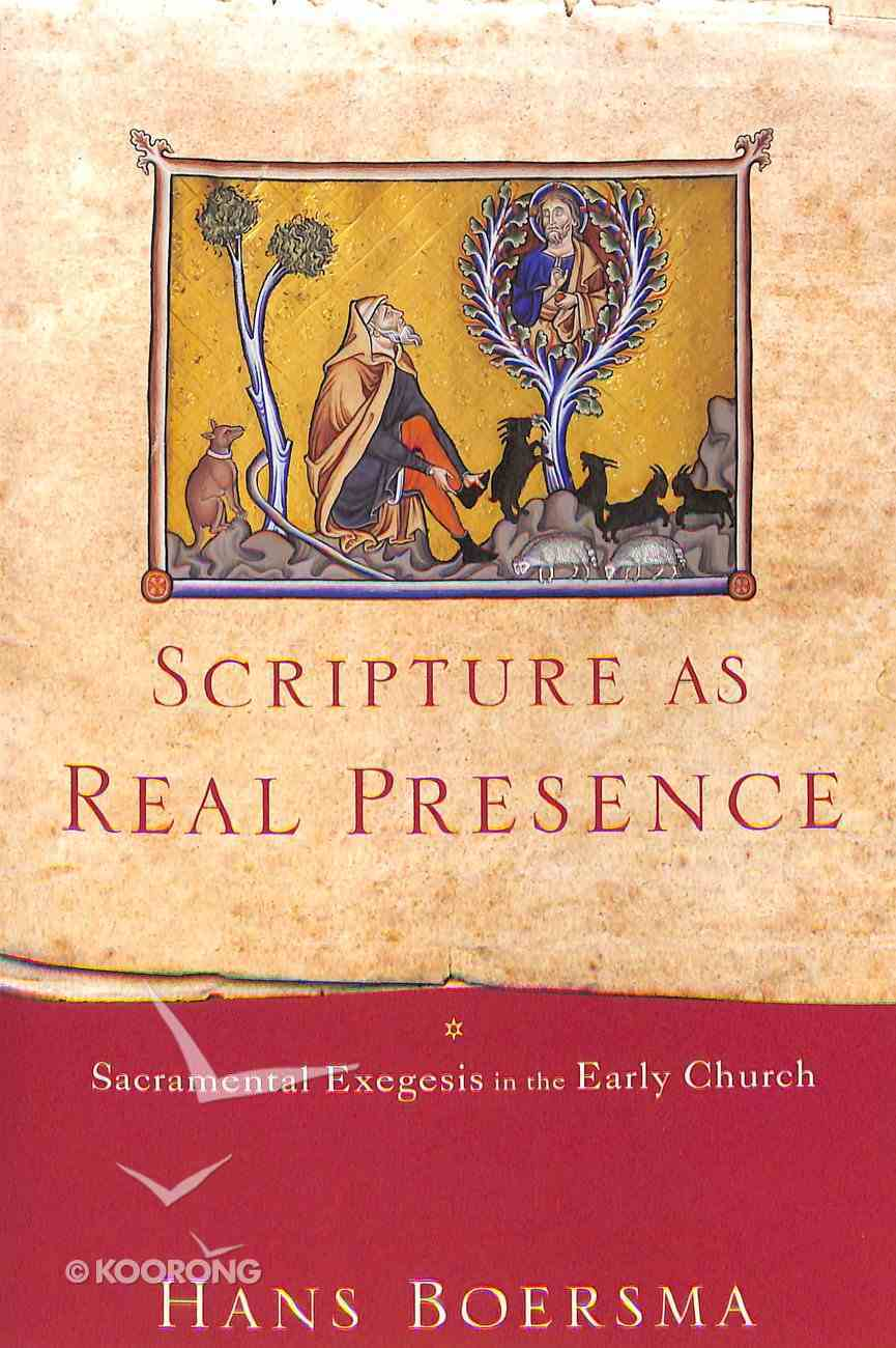 Scripture as Real Presence: Sacramental Exegesis in the Early Church Paperback