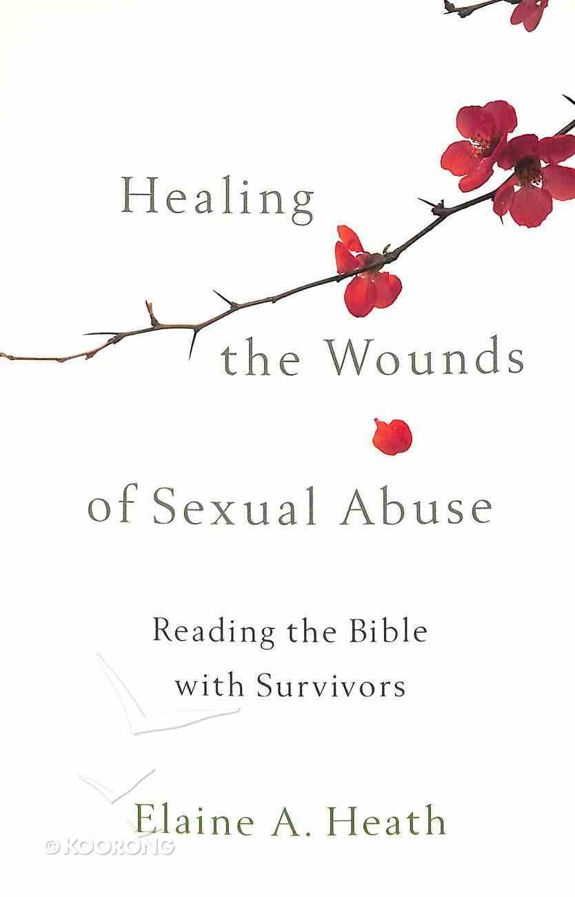 Healing the Wounds of Sexual Abuse: Reading the Bible With Survivors Paperback