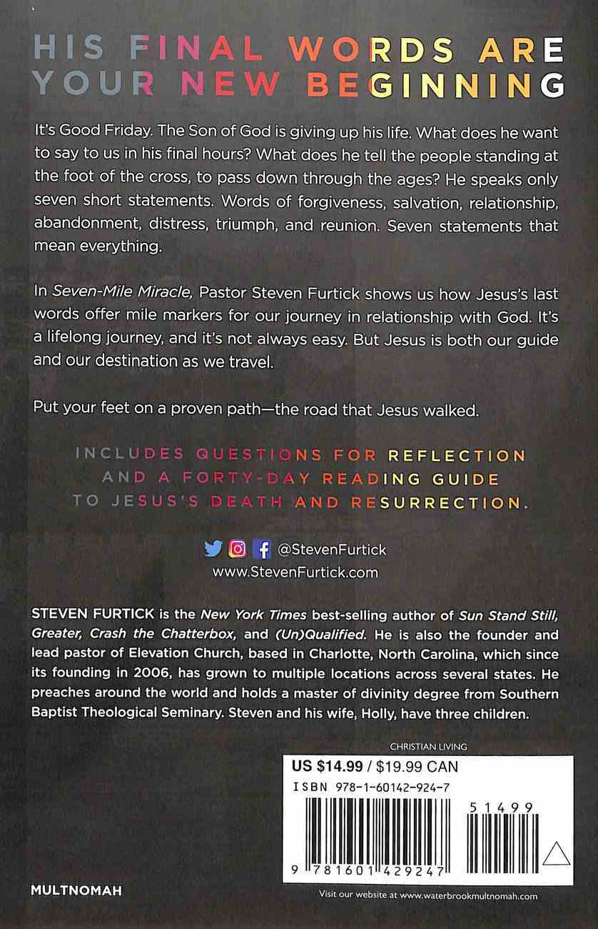 Seven-Mile Miracle: Journey Into the Presence of God Through the Last Words of Jesus Paperback