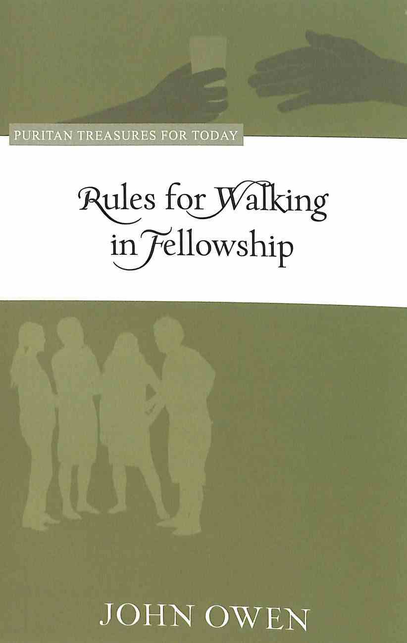 Rules For Walking in Fellowship (Puritan Treasures For Today Series) Paperback