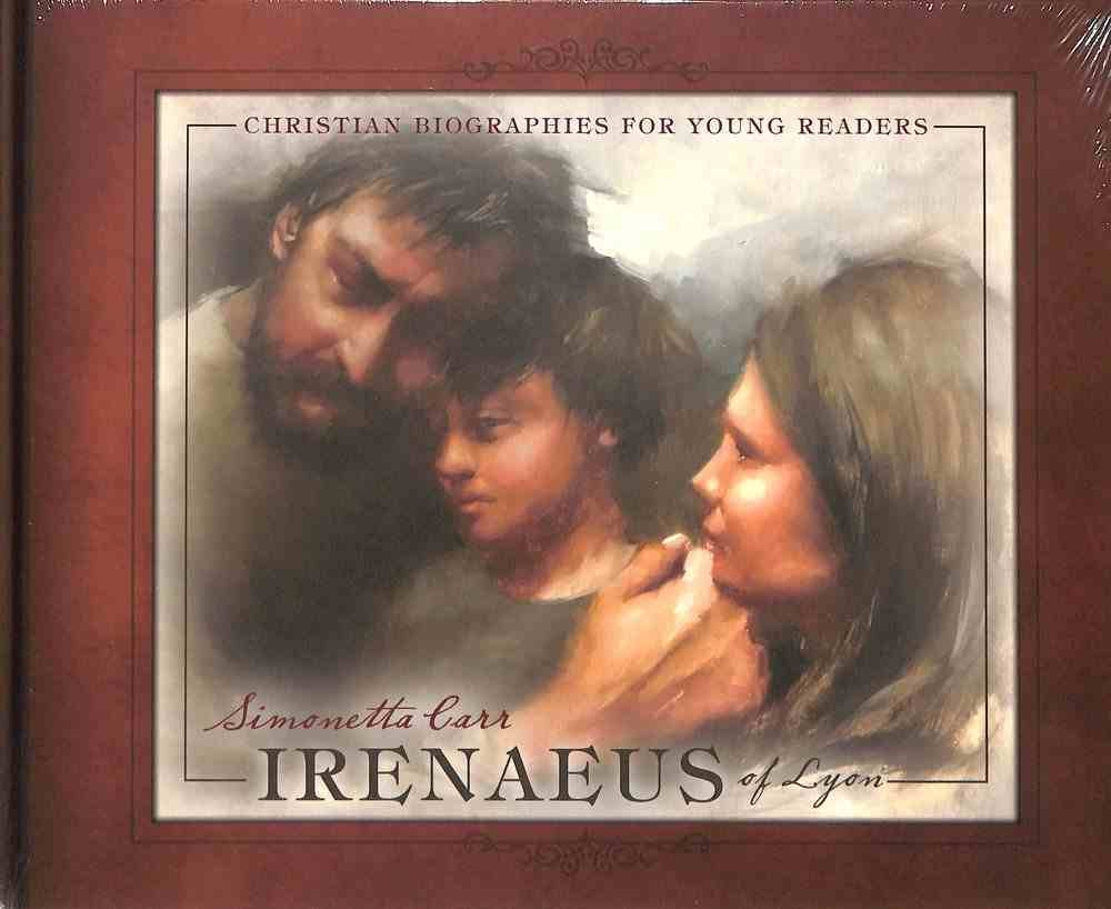 Irenaeus of Lyon (Christian Biographies For Young Readers Series) Hardback