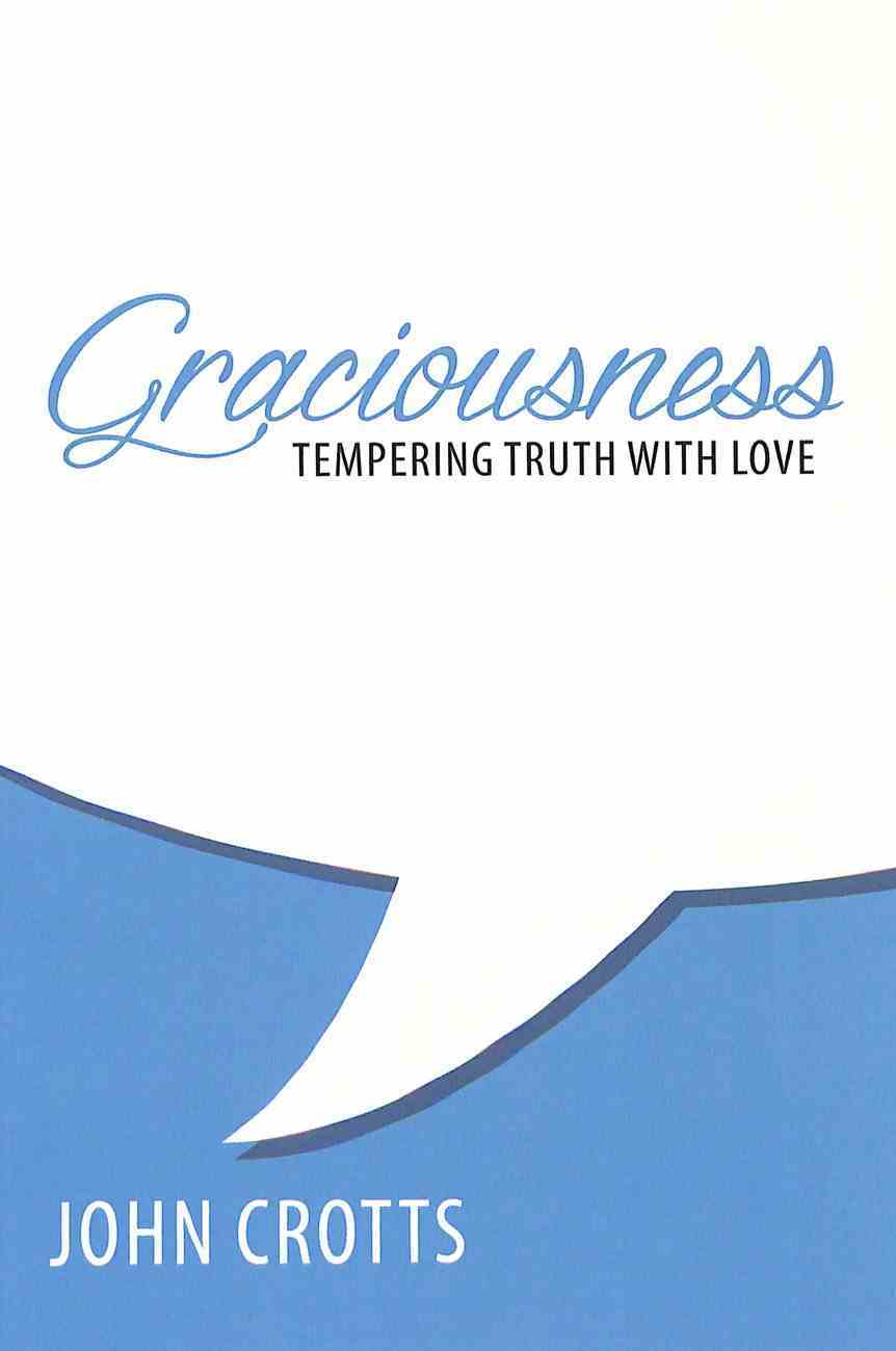 Graciousness: Tempering Truth With Love Paperback