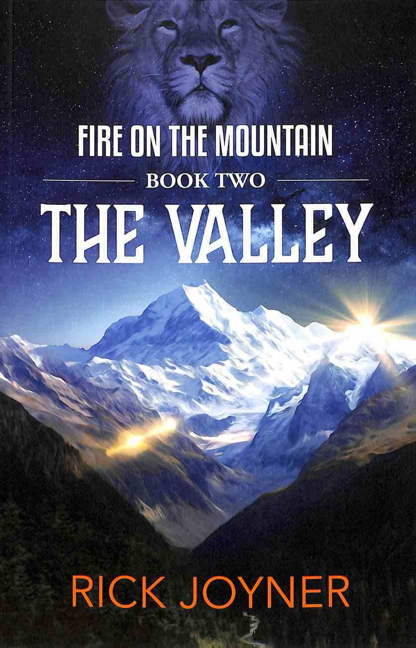 The Valley (#02 in Fire On The Mountain Series) Paperback