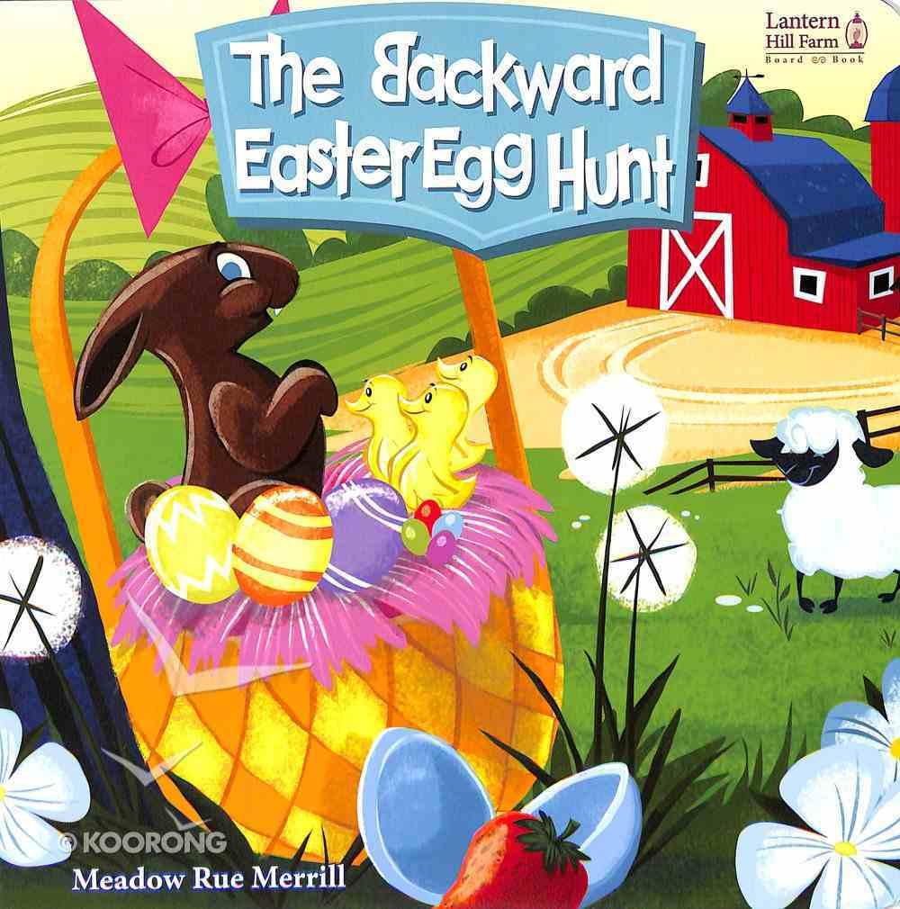 Backwards Easter Egg Hunt (Lantern Hill Farm Series) Board Book