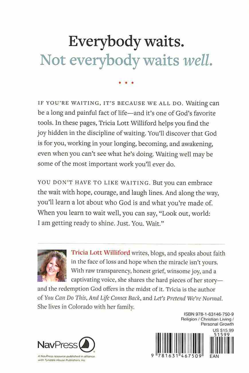 Just. You. Wait.: Patience, Contentment, and Hope For the Everyday Paperback