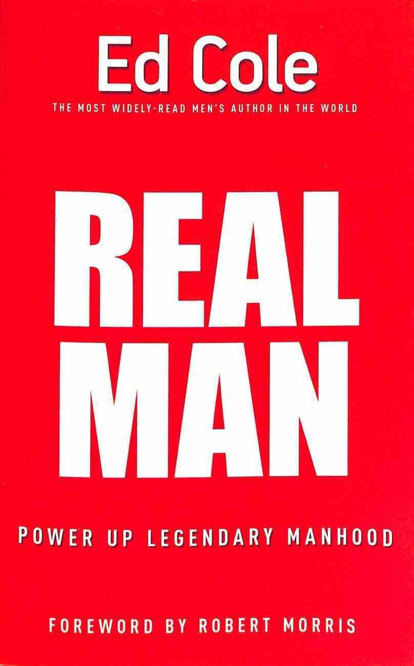 Real Man: Power Up Legendary Manhood Paperback