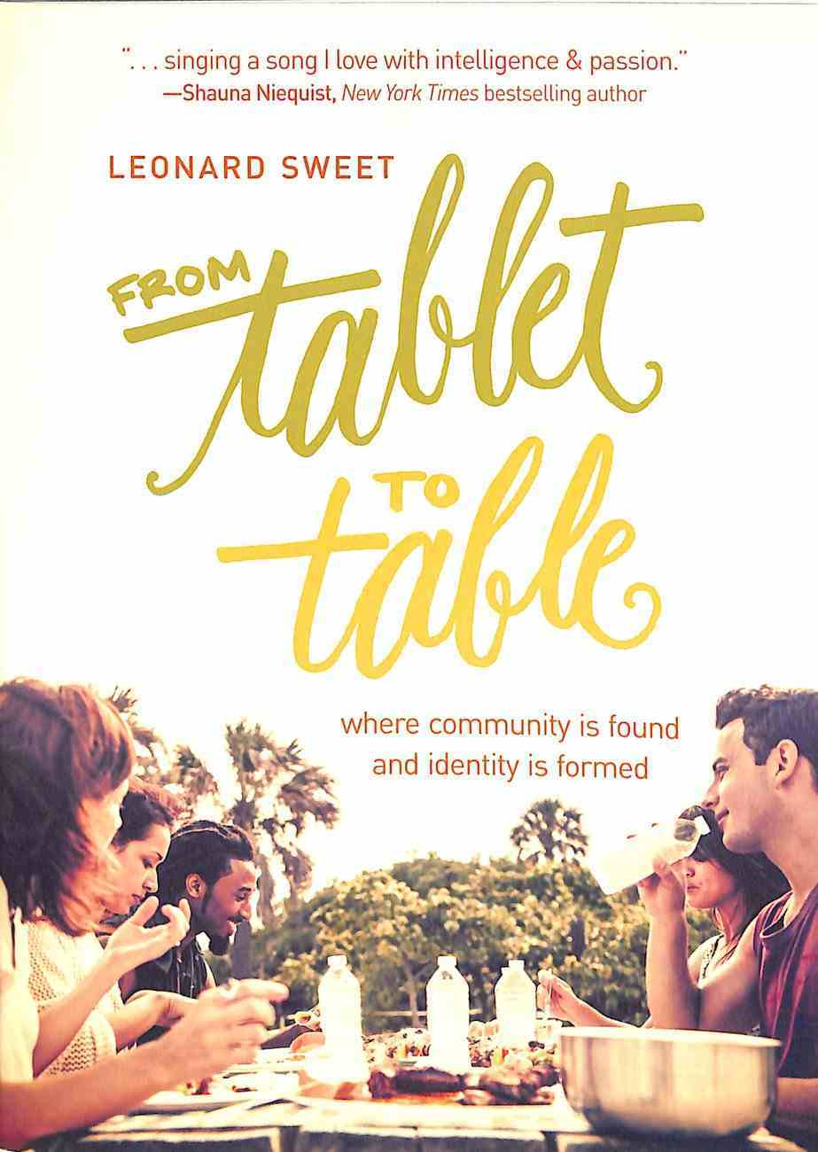 From Tablet to Table: Where Community is Found and Identity is Formed Paperback