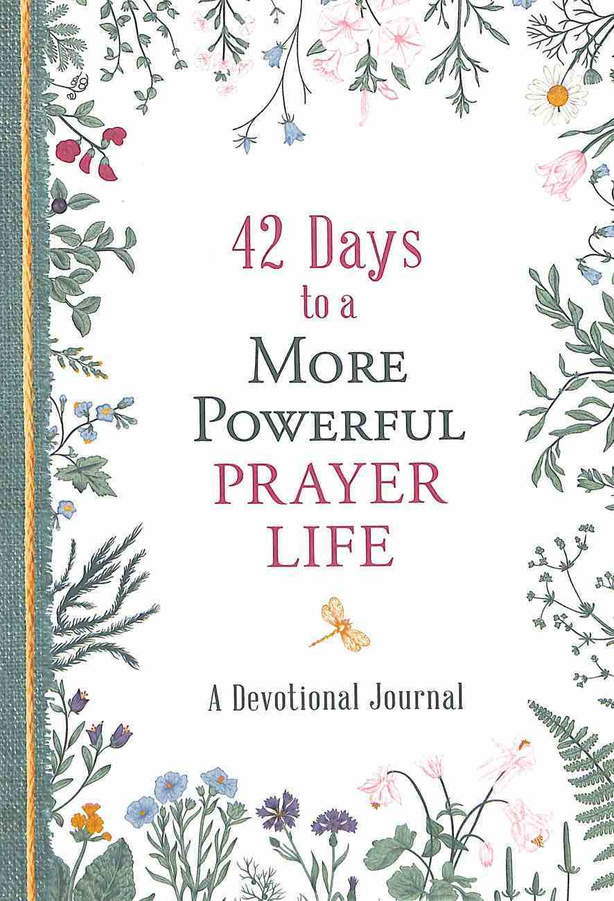 42 Days to a More Powerful Prayer Life: A Devotional Journal Paperback