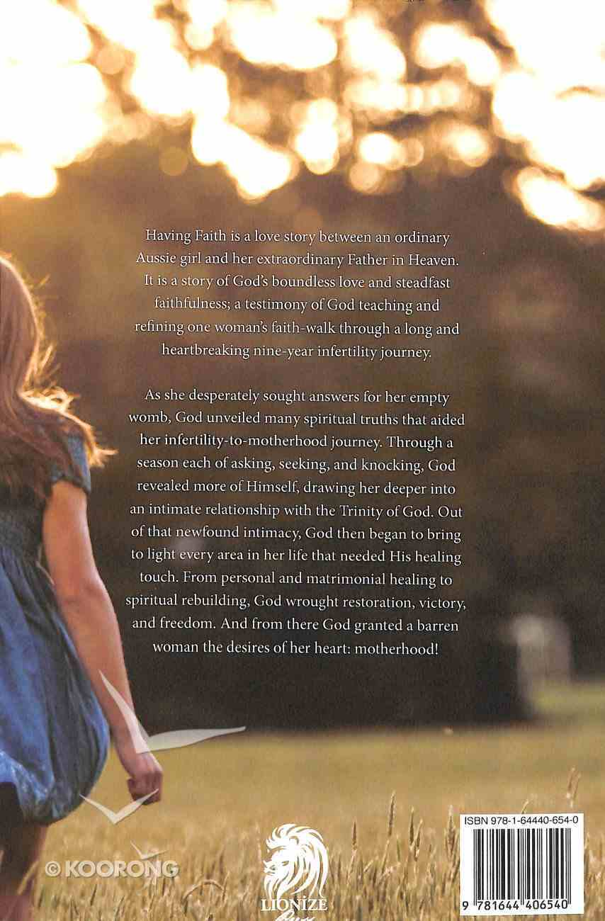 Having Faith: One Woman's Nine-Year Faith Journey From Infertility to Motherhood Paperback