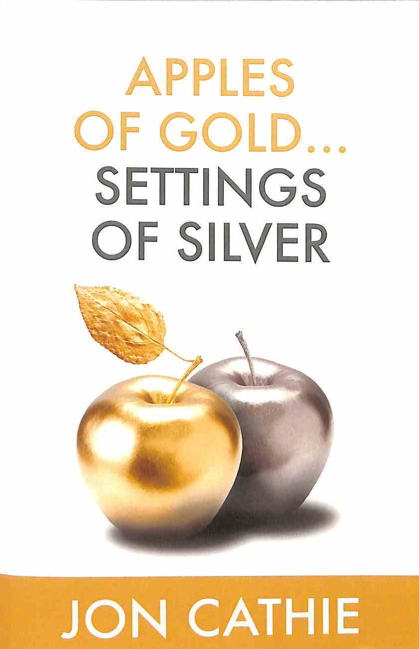 Apples of Gold... Settings of Silver Paperback