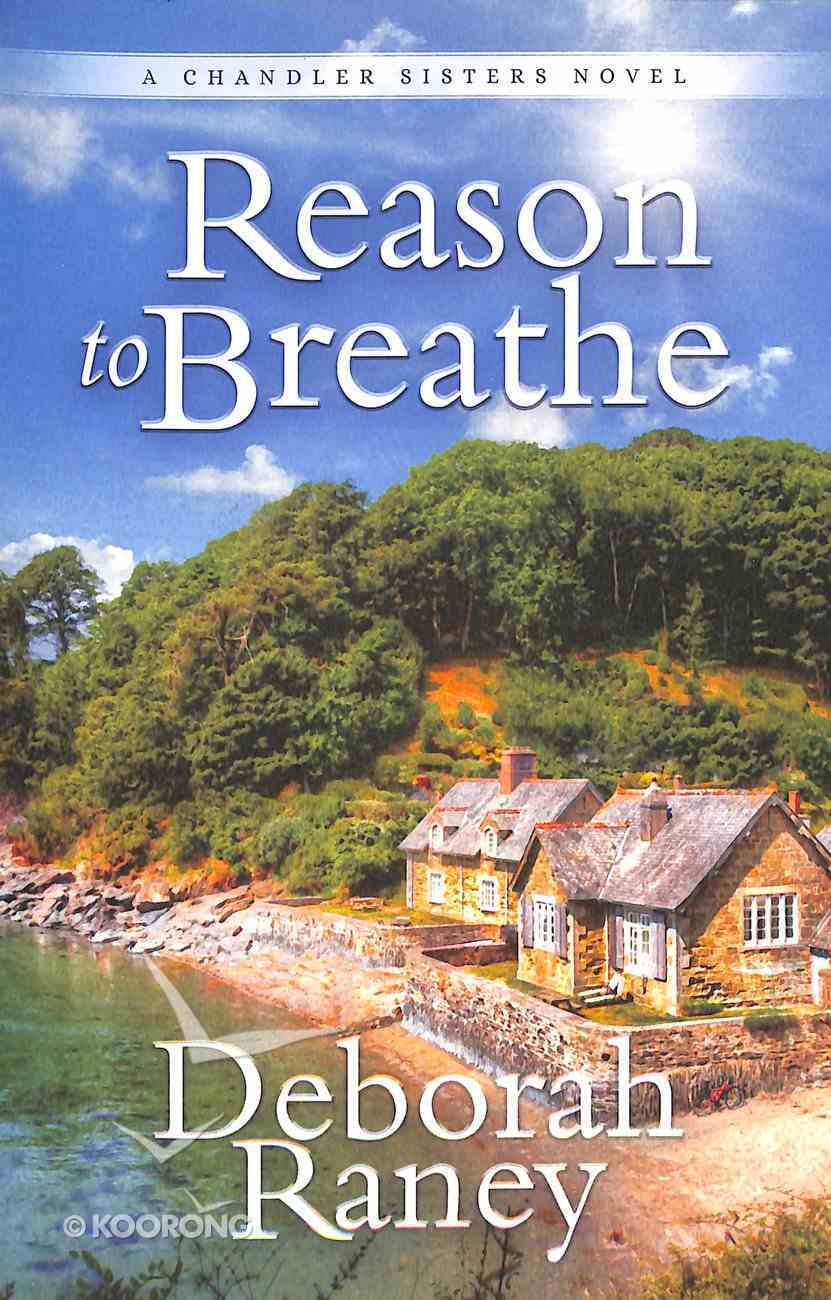 Reason to Breathe (#01 in A Chandler Sisters Novel Series) Paperback