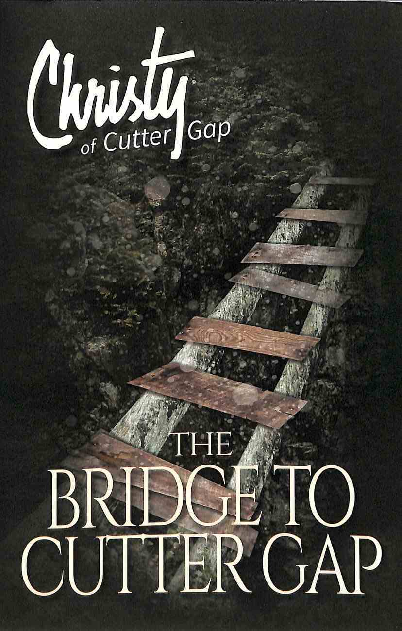 The Bridge to Cutter Gap (#01 in Christy Of Cutter Gap Series) Paperback