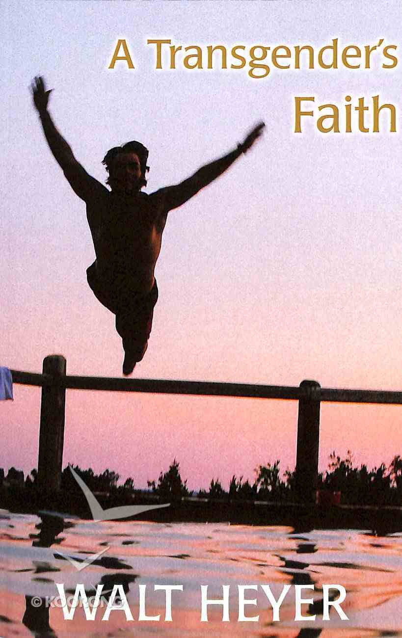 A Transgender's Faith Paperback