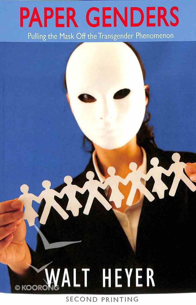 Paper Genders: Pulling the Mask Off the Transgender Phenomenon Paperback