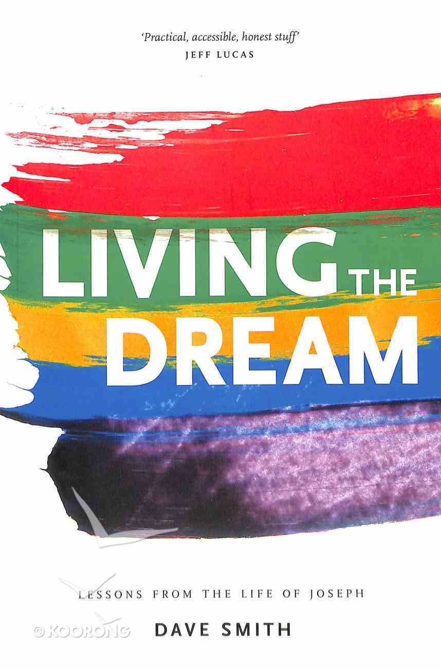 Living the Dream: Lessons From the Life of Joseph Paperback