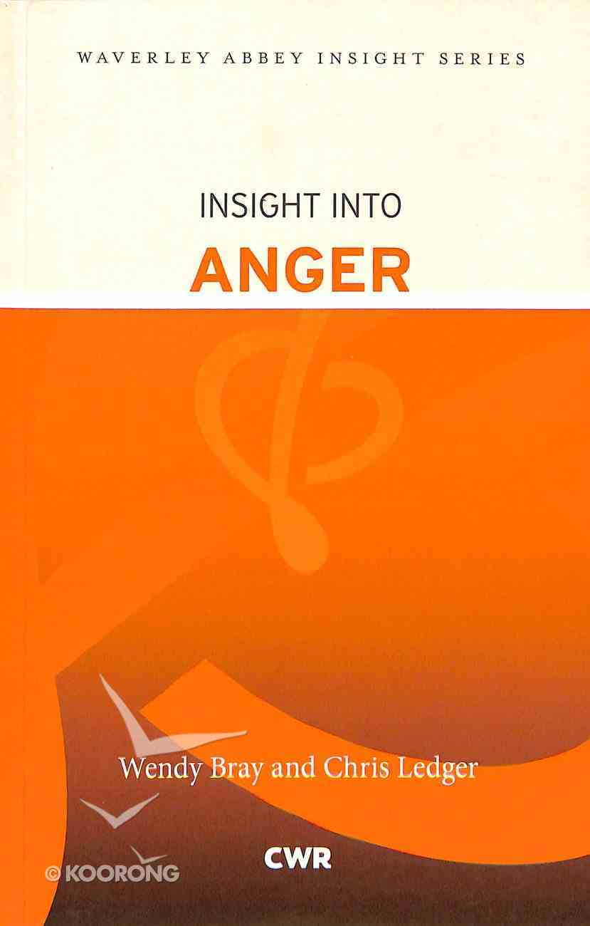 Insight Into Anger: Waverley Abbey Insight Series (Waverley Abbey Insight Series) Paperback