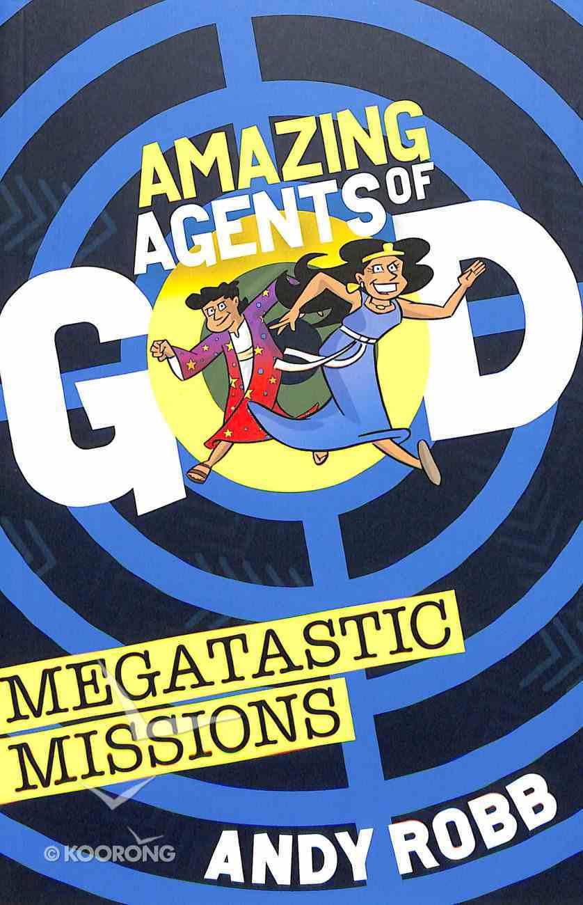 Megatastic Missions (Amazing Agents Of God Series) Paperback