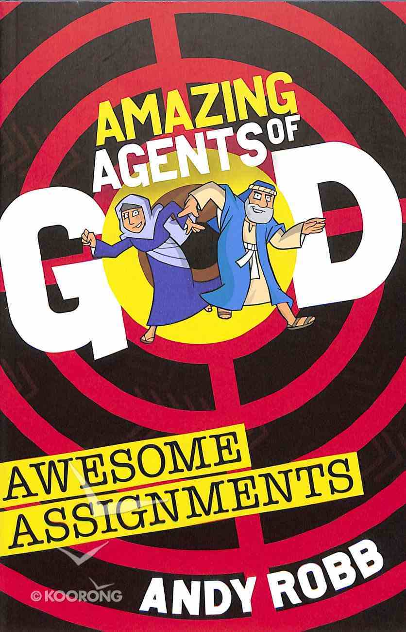 Awesome Assignments (Amazing Agents Of God Series) Paperback