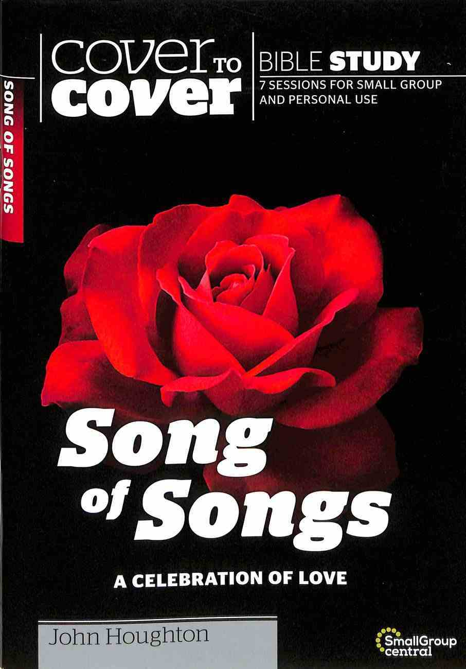 Song of Songs: A Celebration of Love (Cover To Cover Bible Study Guide Series) Paperback