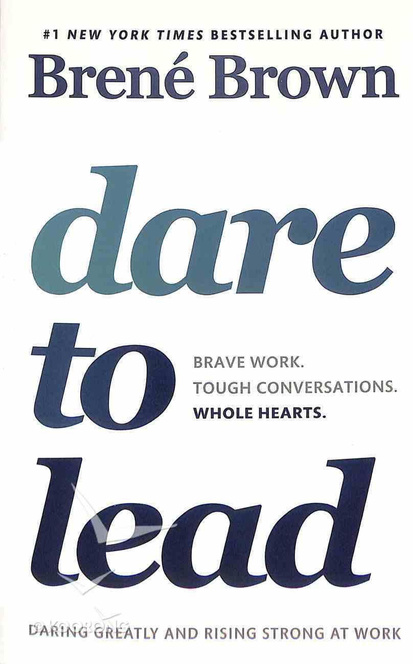 Dare to Lead: Brave Work. Tough Conversations. Whole Hearts Paperback
