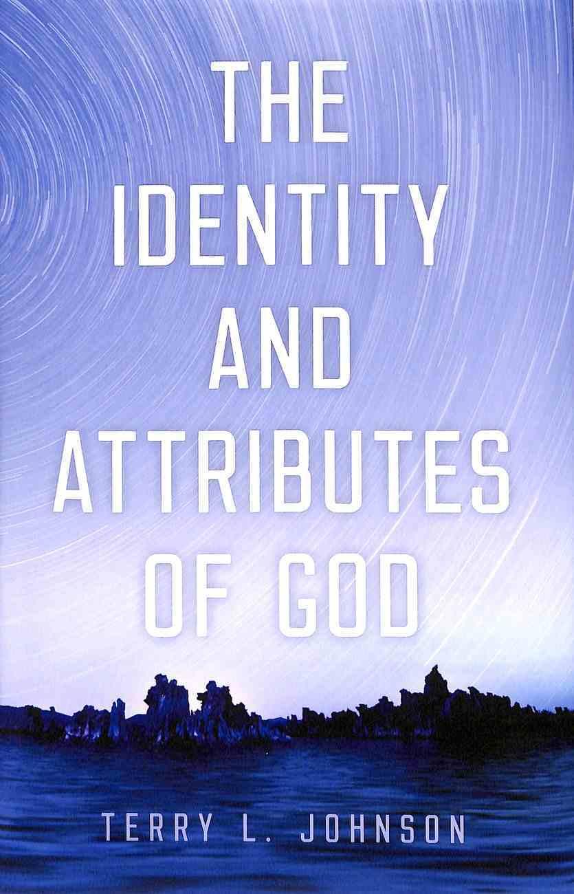 The Identity and Attributes of God Hardback