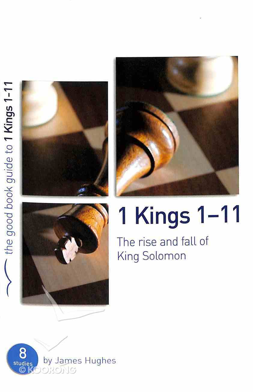 1 Kings 1-11 - the Rise and Fall of King Solomon (The Good Book Guides Series) Paperback