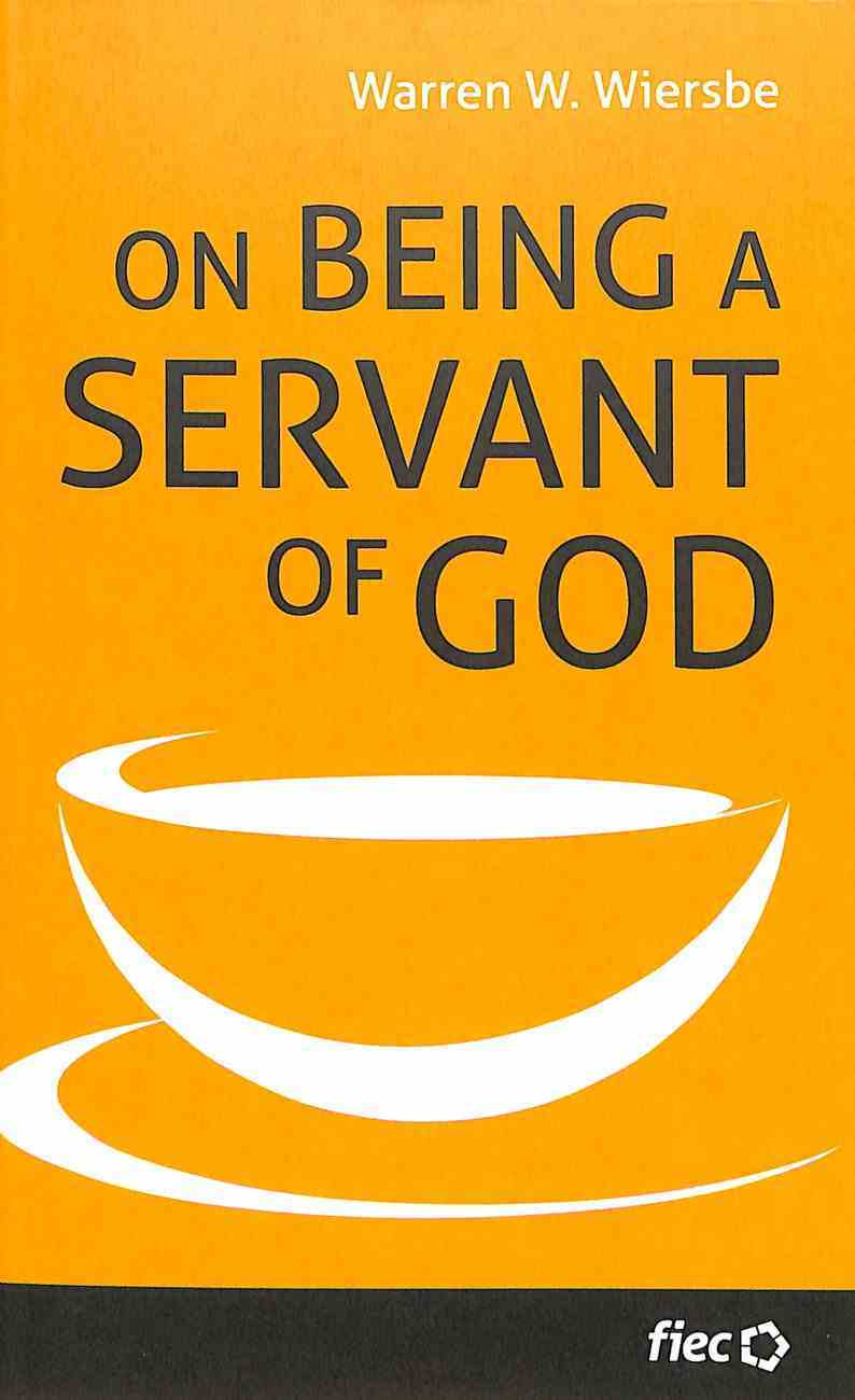 On Being a Servant of God (Ministry Journeys Series) Paperback