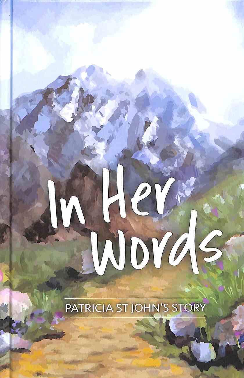 In Her Words: Patricia St John's Story Hardback