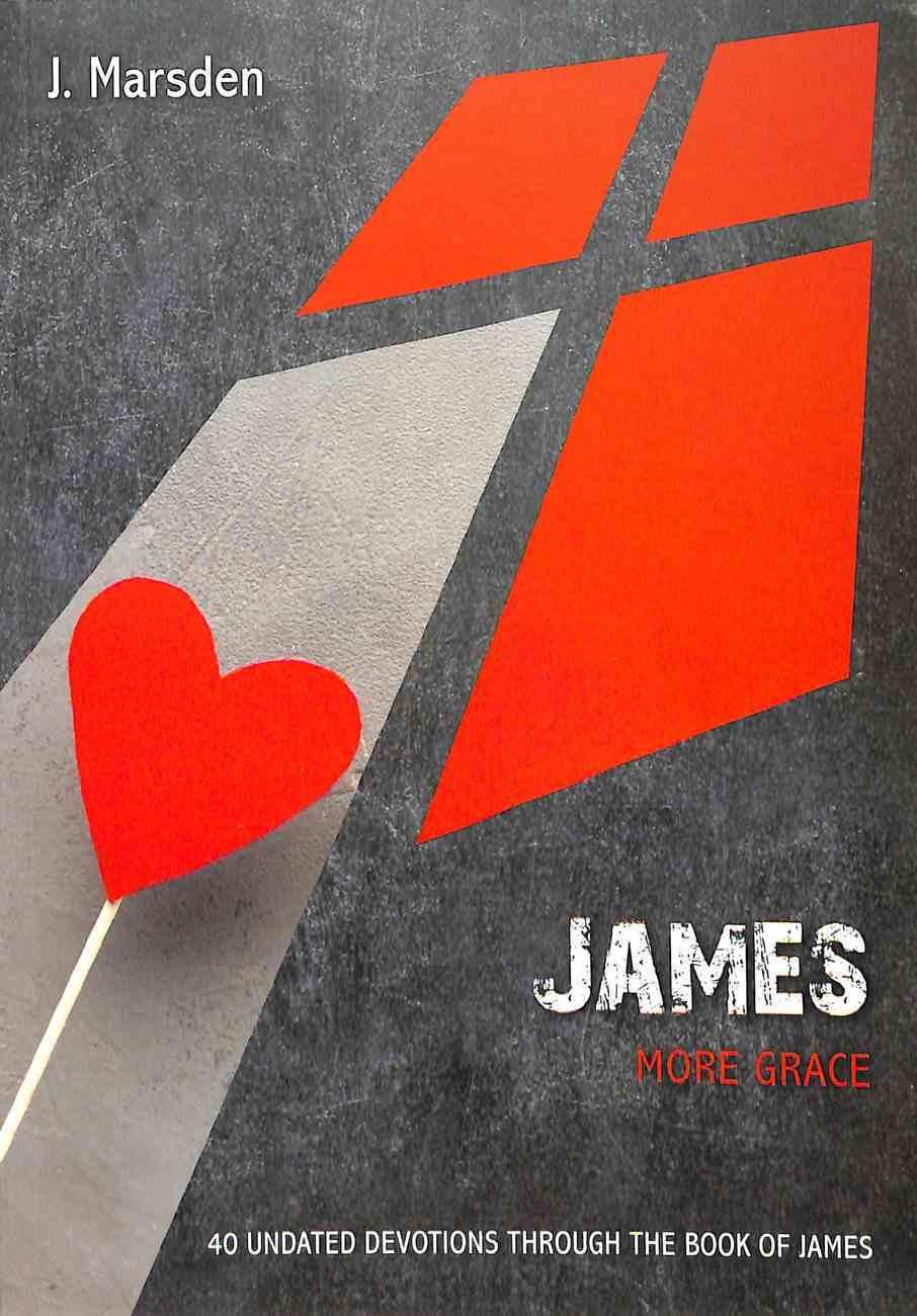 James: More Grace: 40 Undated Devotions (10 Publishing Devotions Series) Paperback