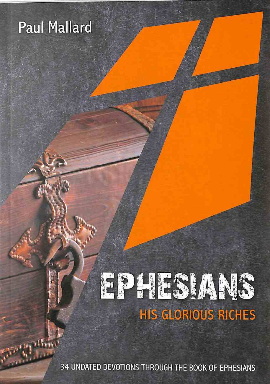 Ephesians: His Glorious Riches:34 Undated Devotions Paperback