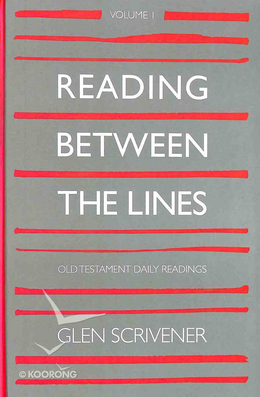 Reading Between the Lines: 181 Old Testament Daily Readings (Vol 1) Hardback