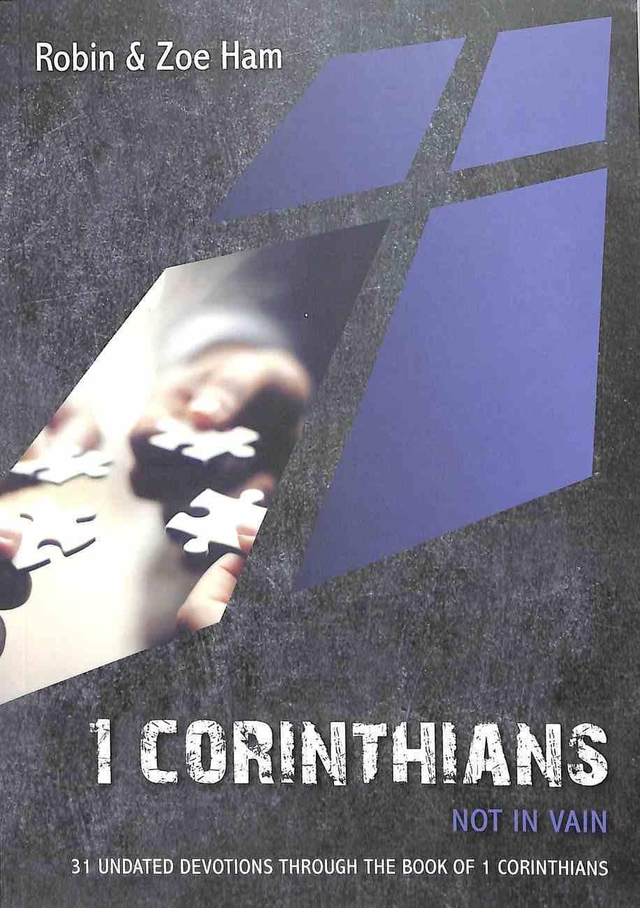 1 Corinthians: Not in Vain:31 Undated Devotions Paperback