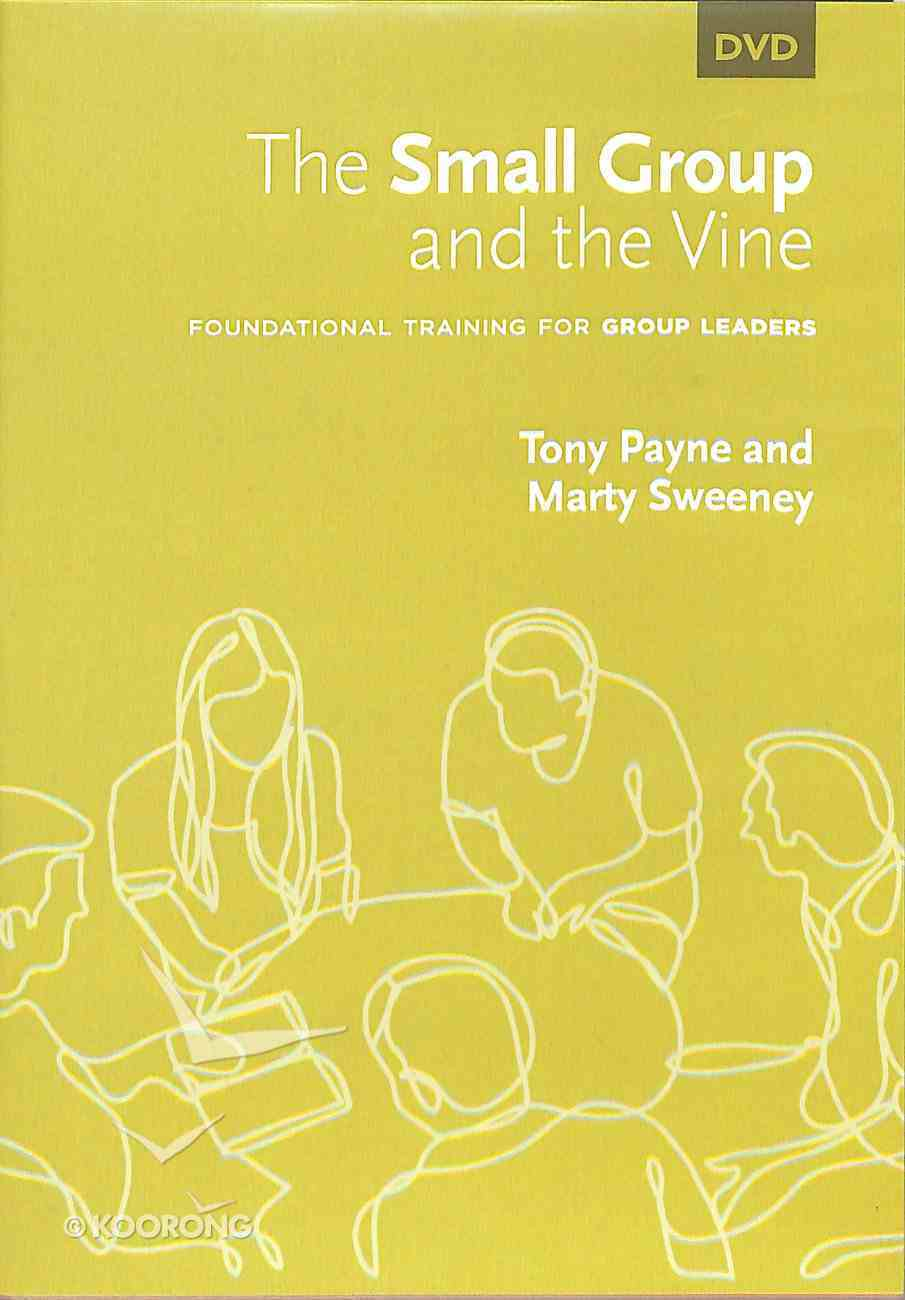 The Small Group and the Vine: Foundational Training For Group Leaders (Dvd) DVD