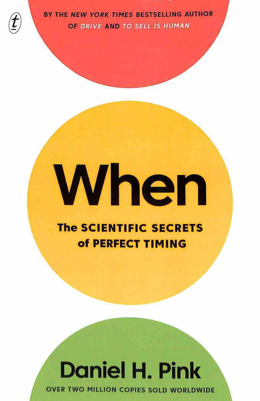 When: The Scientific Secrets of Perfect Timing Paperback