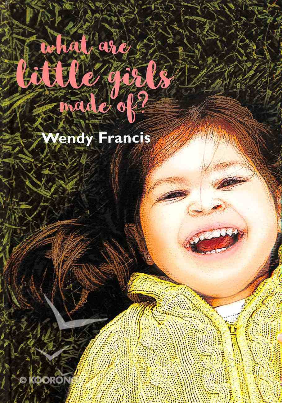 What Are Little Girls Made Of? Hardback