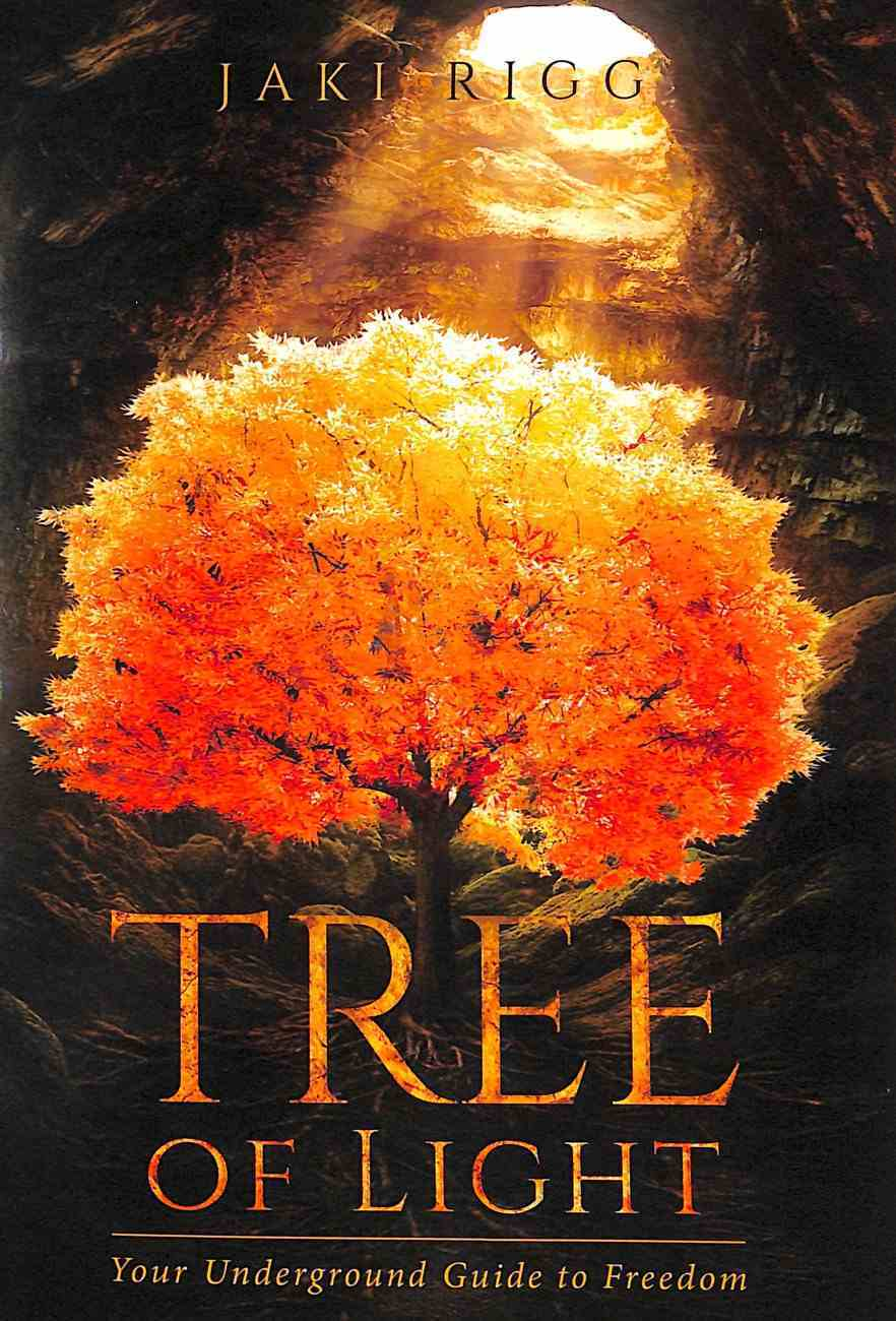 Tree of Light: Your Underground Guide to Freedom Paperback