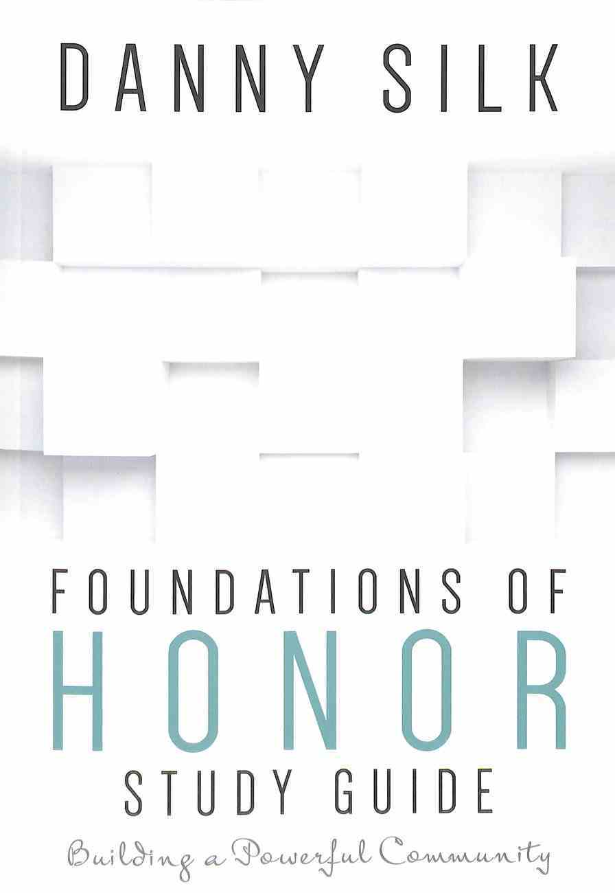 Foundations of Honor: Building a Powerful Community (Study Guide) Paperback